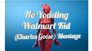No Yodeling Walmart Kid (Charles Goose) Montage