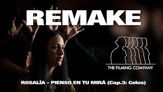 Pienso En Tu Mira Rosalía Remake De Thefilmingcompany Y Estudiantes Del Cesag