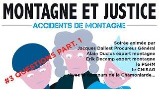 #3 QUESTIONS Part.1. Montagne et justice accidents de montagne sécurité prévention