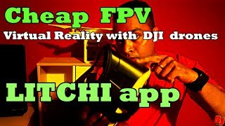 Cheap FPV with DJI drones - Litchi app