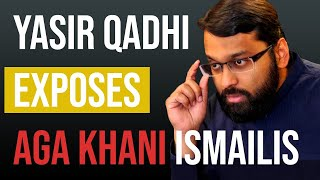 Yasir Qadhi Exposes Aga Khan and Ismailis