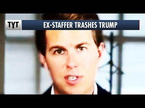 Ex-Staffer TRASHES Trump