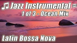 SMOOTH JAZZ MUSIC #1 Chill Out Bossa Nova Instrumental Relaxing Playlist Video Relax HAPPY HOUR Mix