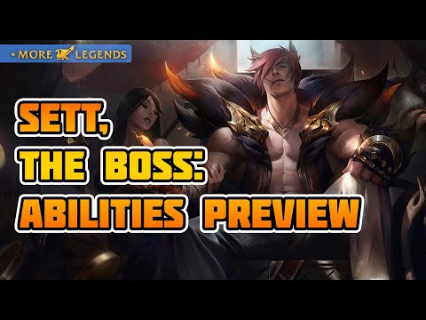 Sett, the Boss: Abilities Preview