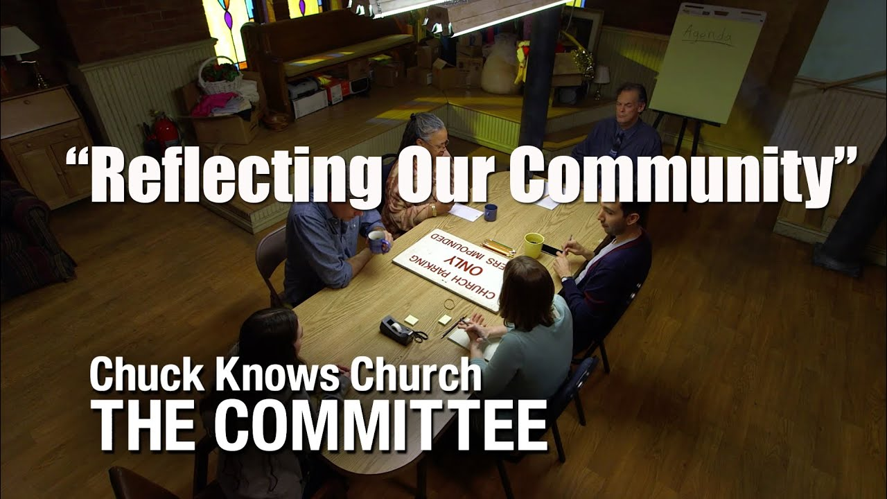 The Committee: 2-Reflecting the Community | Chuck Knows Church