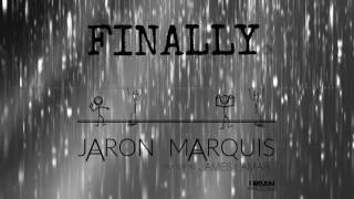 Jaron Marquis  feat. James Lamar- Finally Audio- Murdered My Excuses Album