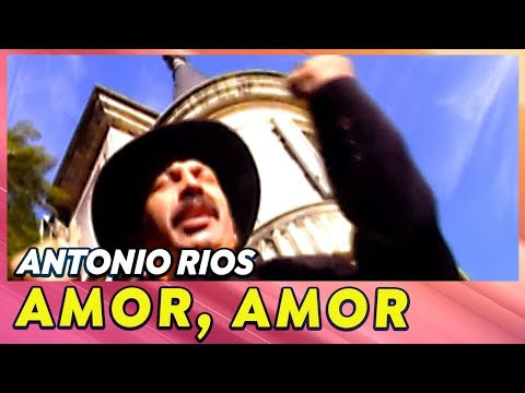 Antonio Ríos - Amor, Amor