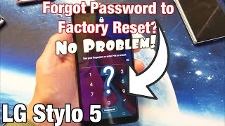 LG Stylo 5: Forgot Password & Cannot Factory Reset? How to Bypass Password/PIN Code/Swipe Code
