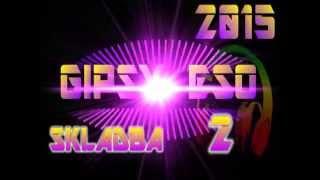 GIPSY ESO 2015 - SKLADBA 2