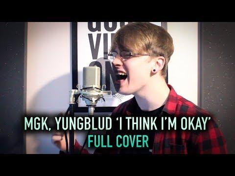 Machine Gun Kelly, YUNGBLUD 'I Think I'm OKAY' [Pop-Punk Cover]