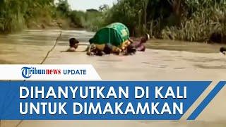 POPULER: Video Jenazah Dihanyutkan di Kali Lamong untuk Dimakamkan, Keranda Dinaikkan ke Atas Ban