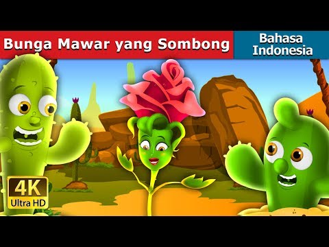 Bunga Mawar yang Sombong   Dongeng anak   Dongeng Bahasa Indonesia