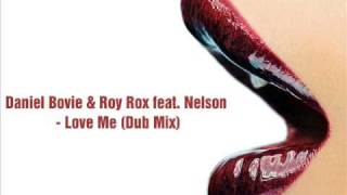 Daniel Bovie & Roy Rox feat Nelson - Love Me (Dub Mix)
