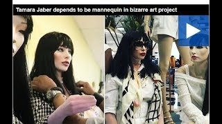 Tamara Jaber depends to be mannequin in bizarre art project