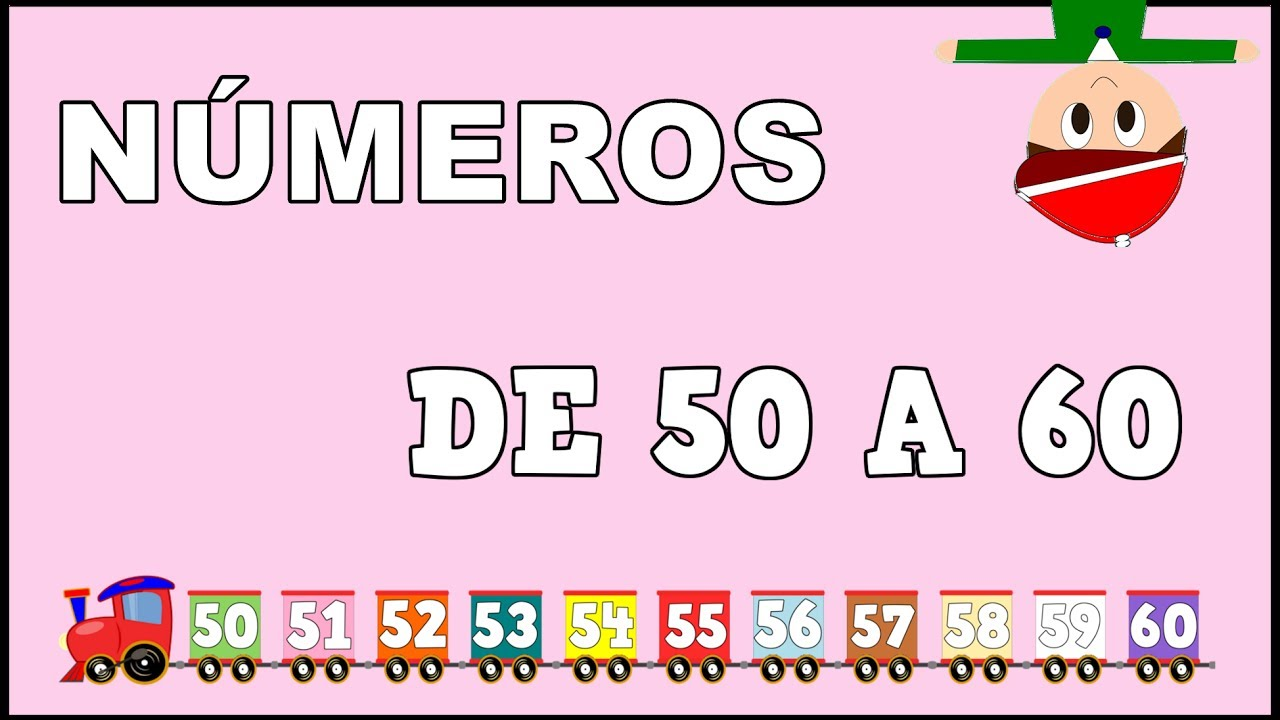 Los Números del 50 al 60 - El Tren de los Números - Numbers in Spanish for Kids