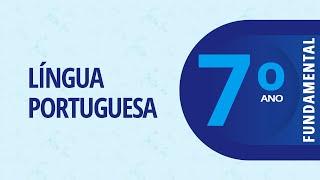 7° Ano – Português: O artigo de opinião: Parte II – 11/08/2020
