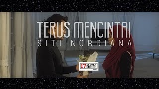 SITI NORDIANA 'Terus Mencintai' [OFFICIAL MUSIC VIDEO]