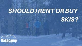 Should I rent or buy skis?