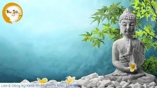 Nhạc Thiền Tịnh Tâm - Nhạc Thiền An Lạc Tự Tại Mới Nhất