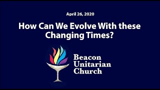 2020-04-26: How Can We Evolve With these Changing Times?