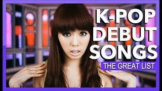 GREAT K-POP DEBUT SONGS