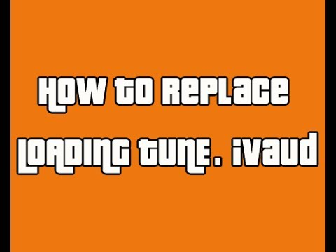 How to replace LOADING TUNE.ivaud