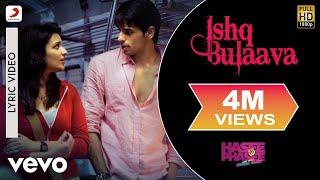 Ishq Bulaava Lyric Video - Hasee Toh Phasee|Parineeti