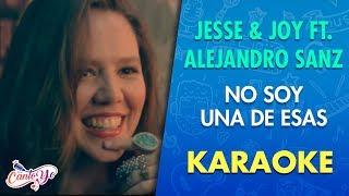 Jesse & Joy - No soy una de esas feat. Alejandro Sanz (Karaoke) | CantoYo