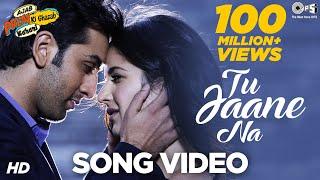 Tu Jaane Na - Ajab Prem Ki Ghazab Kahani | Ranbir Kapoor, Katrina Kaif | Atif Aslam, Pritam