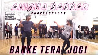 Banke Tera Jogi | Anisha Babbar Choreography   - YouTube