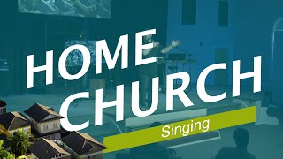 Home Church (Singing)