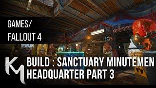 Fallout 4 Sanctuary Minutemen Headquarter Build part 3