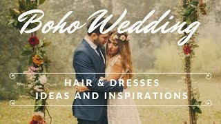 Bohemian Wedding - Hair And Dresses - Ideas & Inspirations - Boho Chic Wedding - Boho Chic Style