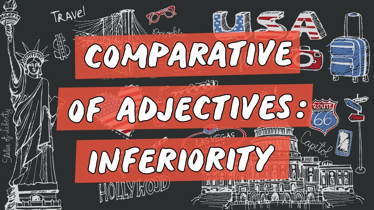 Comparative of Adjectives: Inferiority
