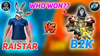 B2K VS RAISTAR || AWM GOD VS ONETAP KING || LEGEND CLASH || BEST MATCH EVER || WHO WON??