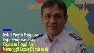 Junaidi, Kadis Perhubungan Aceh Diperiksa Kejati Terkait Dugaan Tipikor
