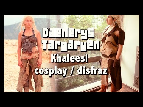 Daenerys Targaryen - Khaleesi cosplay / disfraz