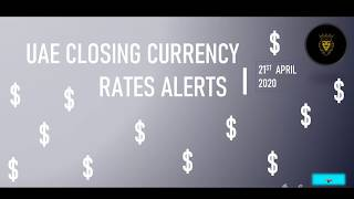 Exchange Rate Alerts  AED to INR | LKR | PHP | BDT | PKR | NPR 21/04/2020