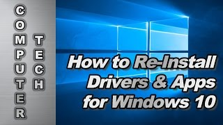 How to Re-Install Drivers & Apps for Windows 10