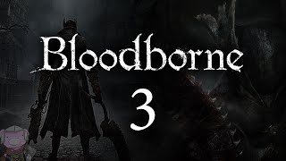 Bloodborne with ENB - 003 - Iosefka Dialogue, Father Gascoigne, Dark Sidequests
