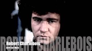 Robert Charlebois - Avril sur mars