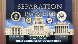 3 Branches Of the United States Government