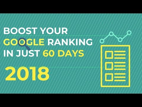 How to BOOST Your Google Ranking in 60 Days.