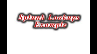 Splunk Tutorials : Splunk Lookup Searching Example