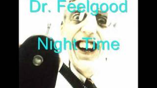 dr feelgood   night time