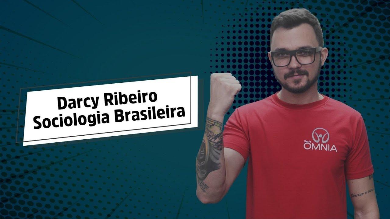 Darcy Ribeiro | Sociologia Brasileira