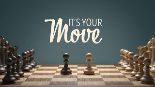 It\'s Your Move