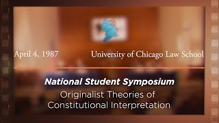 Click to play: Panel III: Originalist Theories of Constitutional Interpretation [Archive Collection]