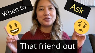 When to ask that friend out