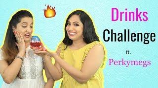Desi Drinks Challenge Ft. PerkyMegs | #Fun #Sketch #ShrutiArjunAnand